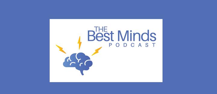 best minds podcast